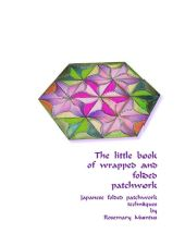 Publications: The little book of wrapped and folded patchwork